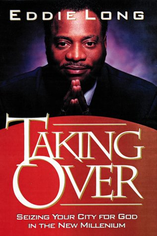 Taking Over : Seizing your city for God in the new millenium