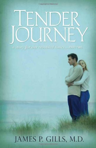 Tender Journey : A Story for Our Troubled Times, Part Two