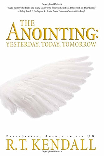 The Anointing : Yesterday, Today and Tomorrow