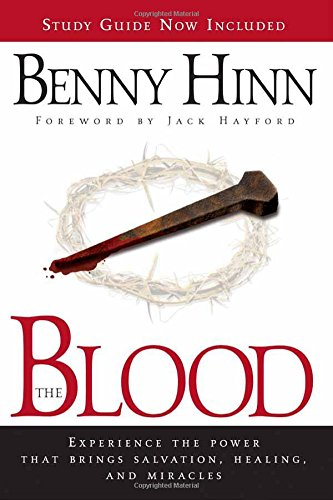 The Blood with Study Guide : Experience the power that brings salvation, healing, and miracles
