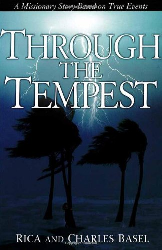 Through The Tempest : A Missionary Story Based on True Events
