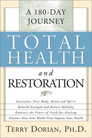 Total Health And Restoration : A 180-Day Journey