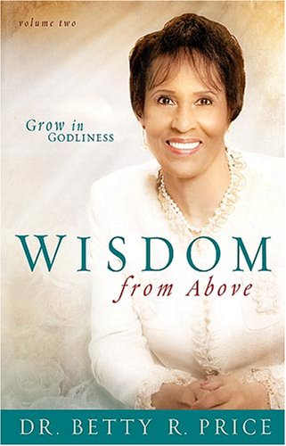 Wisdom From Above Vol 2 : Grow in Godliness