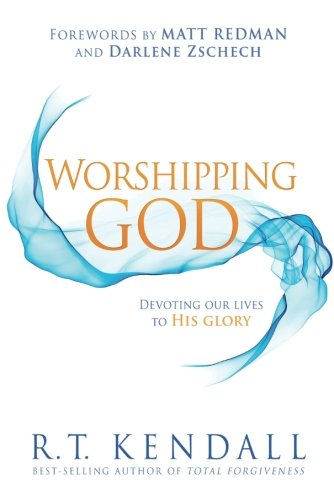 Worshipping God : Devoting Our Lives to His Glory