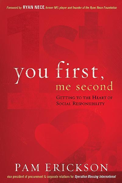 You First, Me Second : Getting to the Heart of Social Responsibility