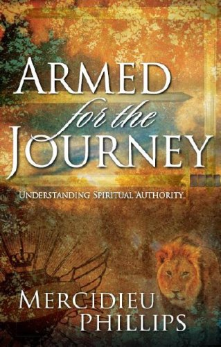 Armed For The Journey : An Inspirational Guide Toward Understanding Personal Spiritual Authority