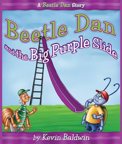 Beetle Dan and the Big Purple Slide : A Beetle Dan Story