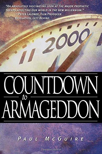 Countdown To Armageddon : Are we living in the final chapter of the world as we know it?