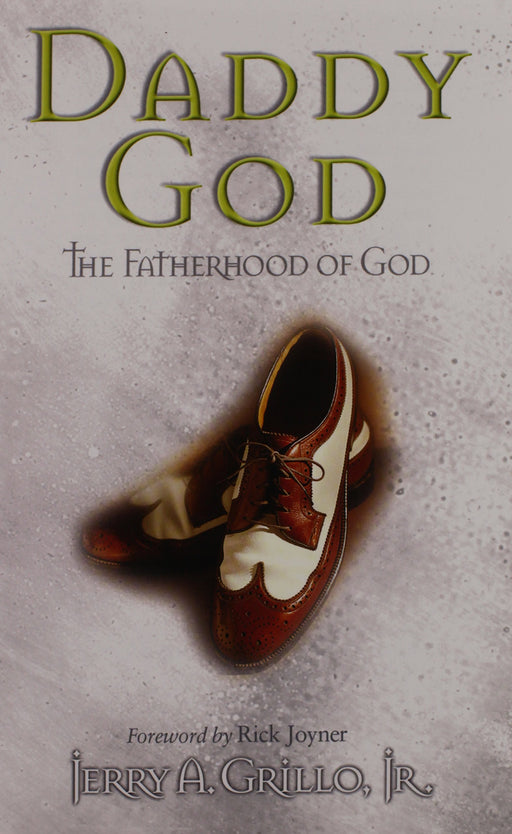 Daddy God : The Fatherhood of God