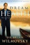 Dream Health : How to live a balanced and healthy life in an unbalanced world