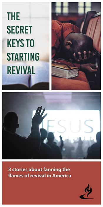 eBook-007 - THE SECRET KEYS TO STARTING REVIVAL : 3 Stories about Fanning the Flames of Revival in America