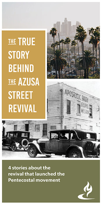 eBook025 - THE TRUE STORY BEHIND THE AZUSA STREET REVIVAL : 4 Stories About the Revival That Launched the Pentecostal Movement