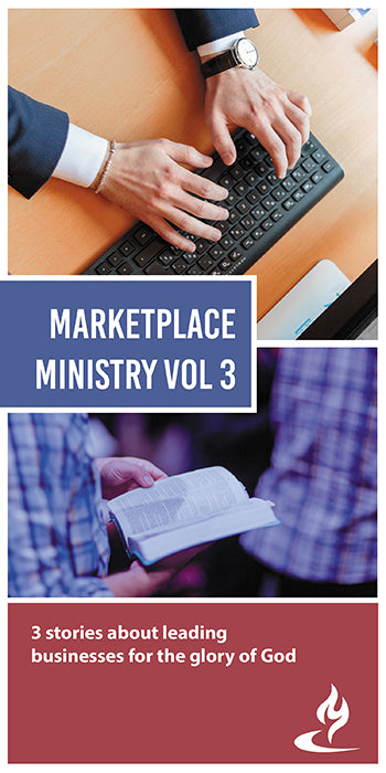 eBook028 - MARKETPLACE MINISTRY #3 : 3 Stories About Leading Businesses for the Glory of God