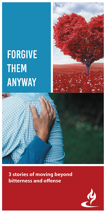 eBook029 - FORGIVE THEM ANYWAY : 3 Stories of Moving Beyond Bitterness and Offense