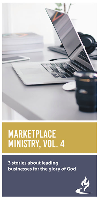 eBook030 - MARKETPLACE MINISTRY #4 : 3 Stories About Leading Businesses for the Glory of God