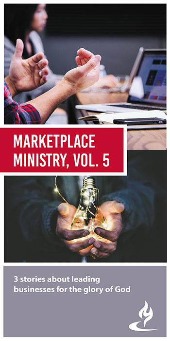 eBook031 - MARKETPLACE MINISTRY #5 : 3 Stories About Leading Businesses for the Glory of God