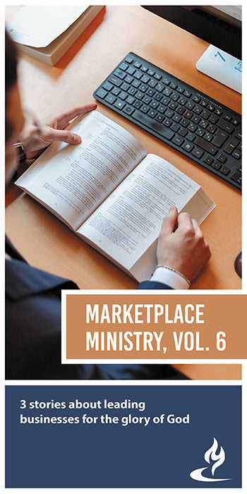 eBook032 - MARKETPLACE MINISTRY #6 : 3 Stories About Leading Businesses for the Glory of God
