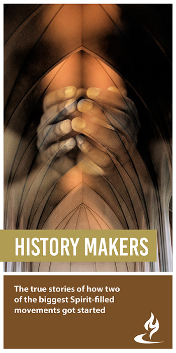 eBook042 - HISTORY MAKERS : The True Stories of How Two of the Biggest Spirit-Filled Movements Got Started