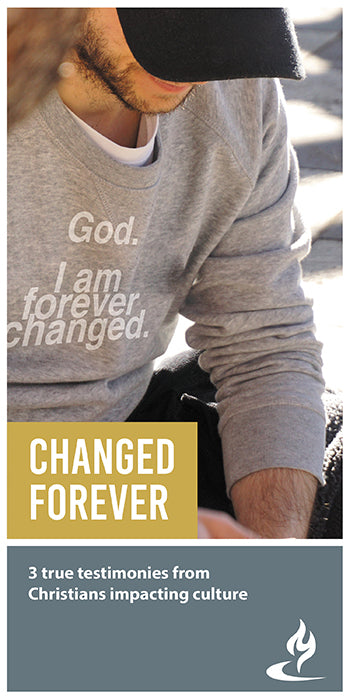 eBook047 - CHANGED FOREVER : 3 True Testimonies from Christians Impacting Culture
