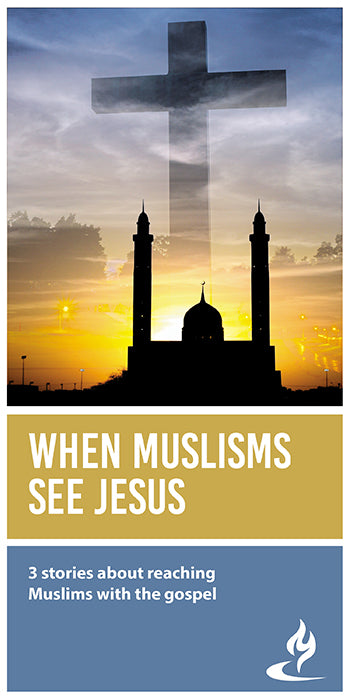 eBook052 - WHEN MUSLIMS SEE JESUS : 3 Stories About Reaching Muslims With the Gospel