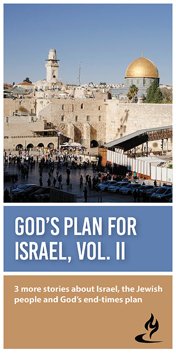 eBook053 - GOD'S PLAN FOR ISRAEL, VOL. 2 : 3 More Stories About Israel, the Jewish People and God's End-Times Plan