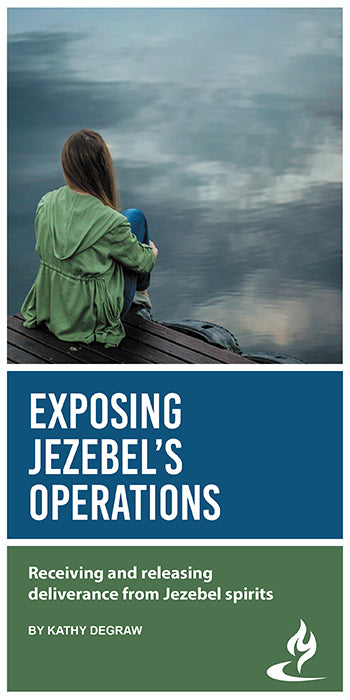 eBook057 - EXPOSING JEZEBEL'S OPERATIONS : Receiving and Releasing Deliverance From Jezebel Spirits