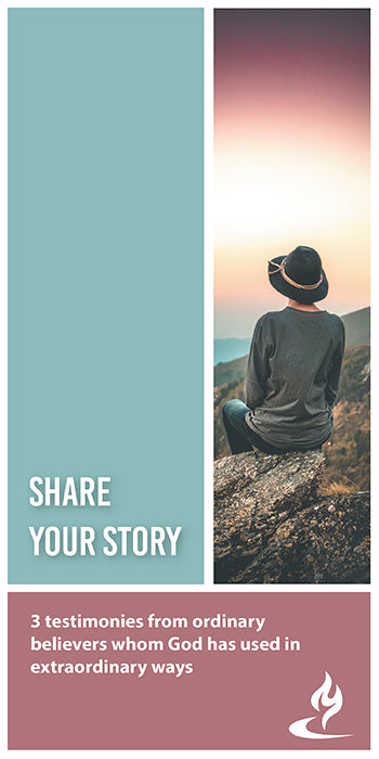 eBook063 - SHARE YOUR STORY : 3 Testimonies from Ordinary Believers Whom God Has Used in Extraordinary Ways