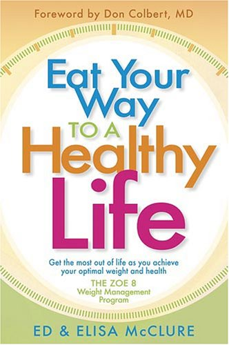 Eat Your Way To A Healthy Life : The ZOE 8 Weight-Loss Program