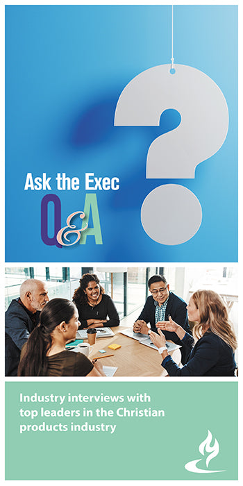 eBook020 - ASK THE EXEC Q&A : Interviews With Top Leaders in the Christian Products Industry