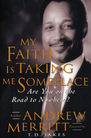 My Faith Is Taking Me Someplace : Are you on the road to nowhere?