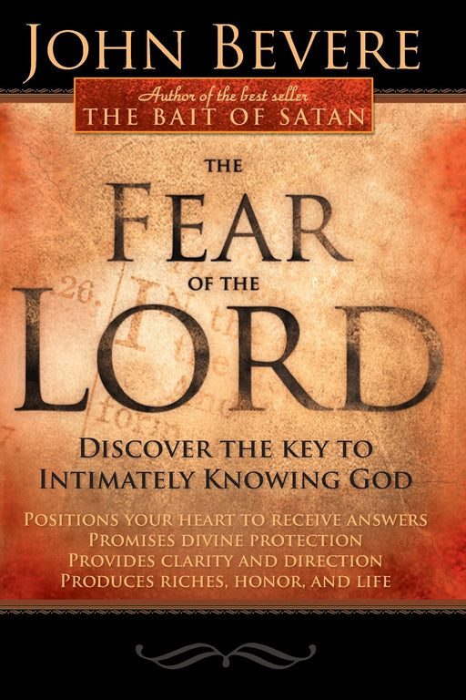 The Fear Of The Lord - Revised : Discover the Key to Intimately Knowing God