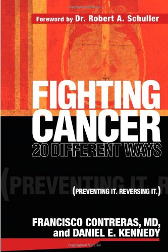 Fighting Cancer 20 Ways : Preventing It. Reversing It.