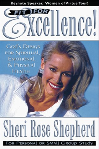 Fit For Excellence : God's design for spiritual, emotional, and physical health