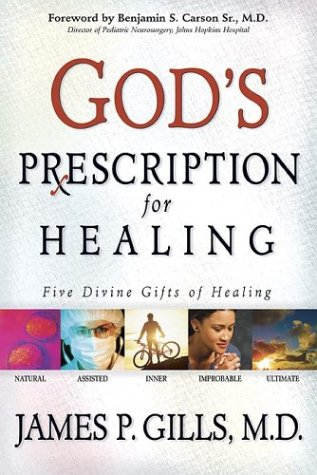 God's Prescription For Healing : Five Divine Gifts of Healing