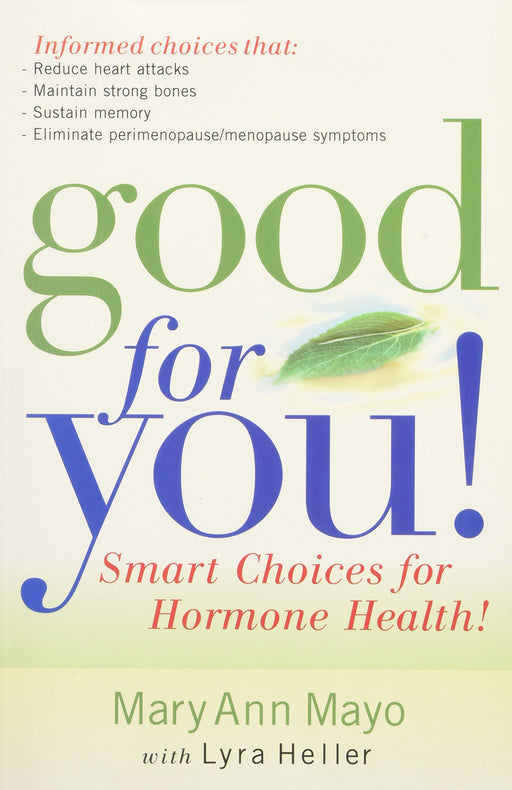 Good For You : Smart choices for hormone health!