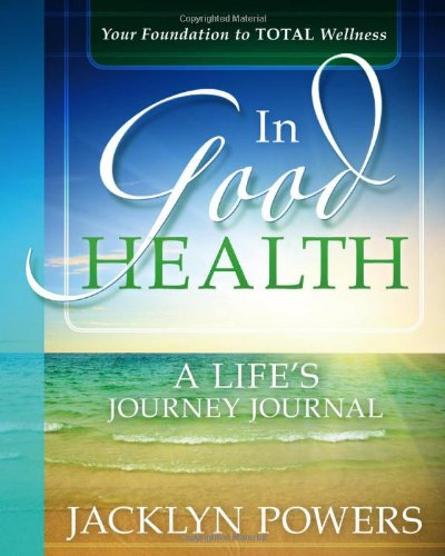In Good Health : A Life's Journey Journal