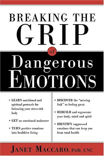 Breaking The Grip Of Dangerous Emotions : Don't Break Down - Break Through!