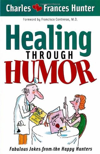 Healing Through Humor : Fabulous Jokes From the Happy Hunters
