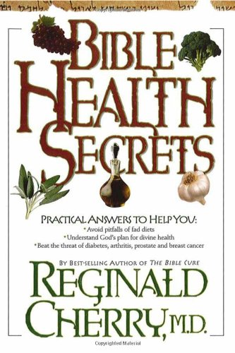 Bible Health Secrets : Practical answers to help you