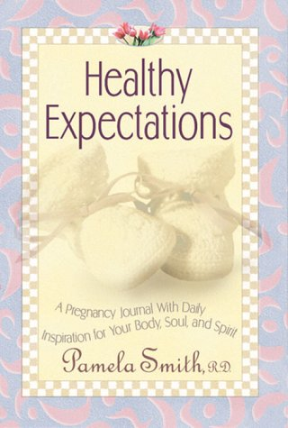 Healthy Expectations : A pregnancy journal with daily inspiration for your body, soul, and spirit