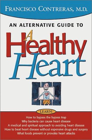 Healthy Heart : An alternative guide to a healty heart