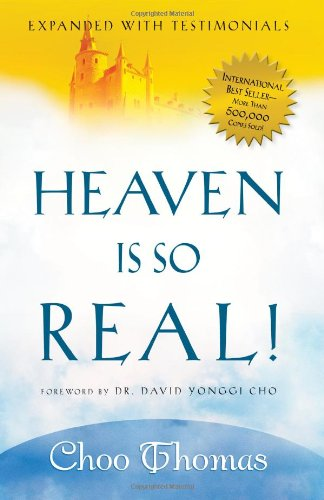 Heaven Is So Real : Expanded with Testimonials
