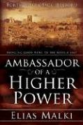 Ambassador Of A Higher Power : Bringing good news to the Middle East