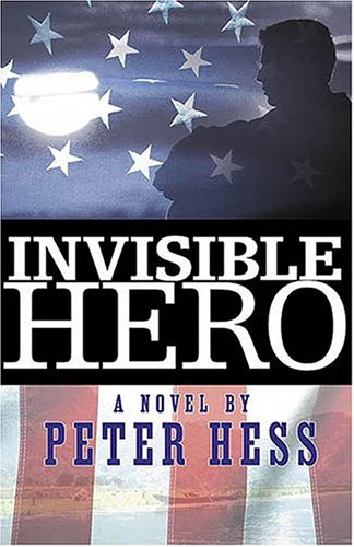 Invisible Hero : A Novel