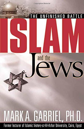 Islam and the Jews : The Unfinished Battle