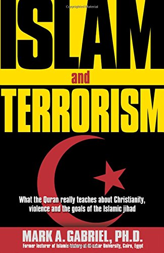 Islam And Terrorism : What the Quran really teaches about Christianity, violence and the goals of the Islamic jihad.