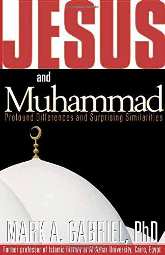 Jesus & Muhammed : Profound Differences and Surprising Similarities