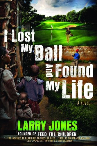 I Lost My Ball and Found My Life : A Novel