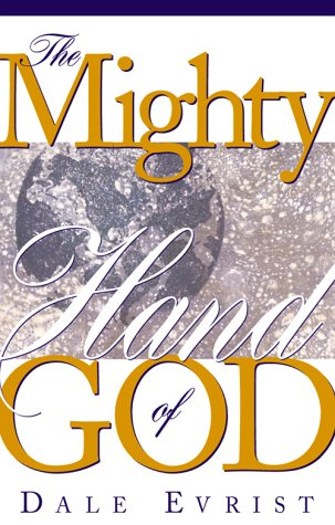 Mighty Hand Of God : Find promotion, provision, protection, power and purpose