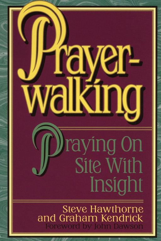 Prayer Walking : Praying on Site with Insight